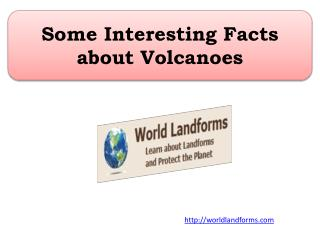Some Interesting Facts about Volcanoes