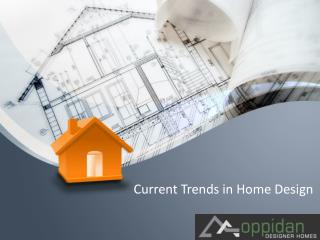 A brief synopsis of current trends in home designing