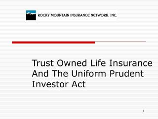 Trust Owned Life Insurance And The Uniform Prudent Investor Act