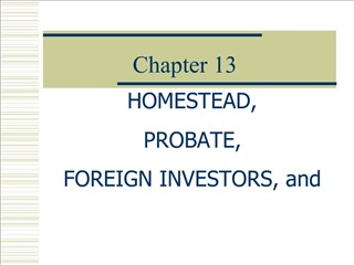 HOMESTEAD, PROBATE,  FOREIGN INVESTORS, and  FOR SALE BY OWNER