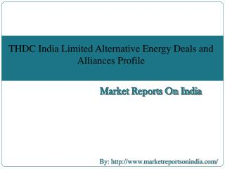 THDC India Limited Alternative Energy Deals and Alliances Profile