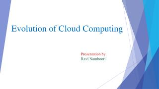 Ravi Namboori - Evolution of Cloud Computing