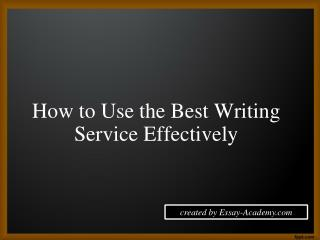 How Effectively Use an Essay Writing Service