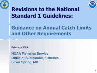 Revisions to the National Standard 1 Guidelines:   Guidance on Annual Catch Limits and Other Requirements
