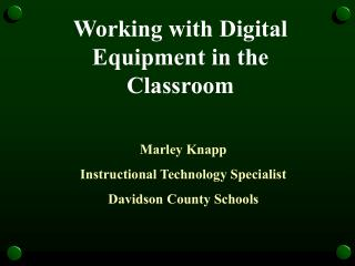 Working with Digital Equipment in the Classroom