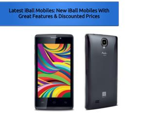 Latest iBall Mobiles: New iBall Mobiles With Great Features & Discounted Prices