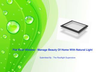 Flat Roof Window - Manage Beauty Of Home With Natural Light