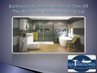 Bathroom Suites in Bedford: One of The Best and Unique of its Kind