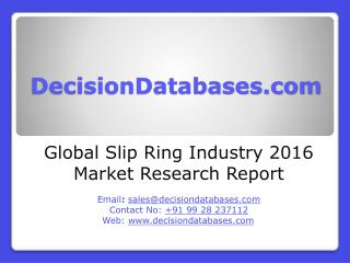 Global Slip Ring Industry- Size, Share and Market Forecasts 2020