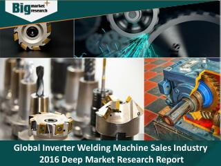 Global Inverter Welding Machine Sales Industry Analysis and Market Insights 2016