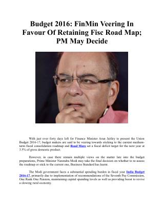 Budget 2016: FinMin Veering In Favour Of Retaining Fisc Road Map; PM May Decide