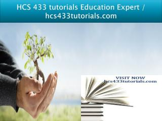 HCS 433 tutorials Education Expert - hcs433tutorials.com