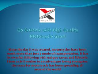Go Extreme with High Quality Motorcycle Gears