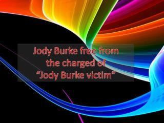 "Jody Burke free from the charged ""Jody Burke victim"""