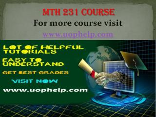 MTH 231  Instant Education/uophelp