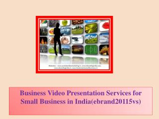Business Video Presentation Services for Small Business in India(ebrand20115vs)