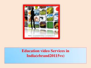 Education video Services in India(ebrand20115vs)