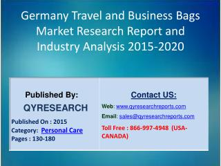 Germany Travel and Business Bags Market 2015 Industry Analysis, Research, Trends, Growth and Forecasts
