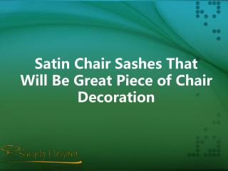Satin Chair Sashes That Will Be Great Piece of Chair Decoration