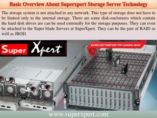 Basic Overview About Superxpert Storage Server Technology