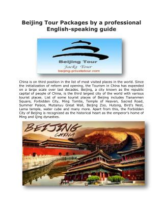 Beijing Tour Packages by a Professional English-Speaking Guide