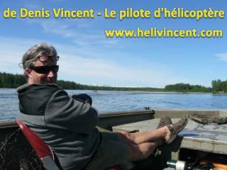 de Denis Vincent - Le pilote d'h�licopt�re
