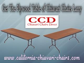 Get The Plywood Table of Chiavari Chairs Larry