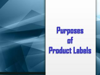 Purposes of Product Labels