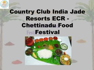 Country Club India Jade Resorts ECR - Chettinadu Food Festival