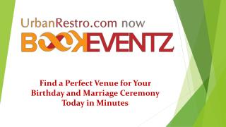 Find a Perfect Venue for Your Birthday and Marriage Ceremony Today in Minutes