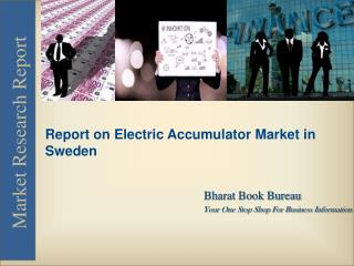 Report on Electric Accumulator Market in Sweden