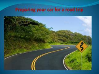 Preparing your car for a roadtrip