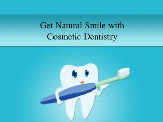 Get the Natural Smile with Cosmetic Dentistry