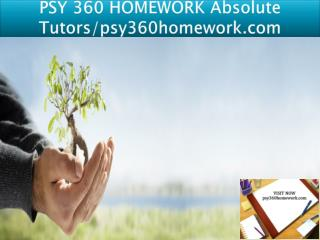 PSY 360 HOMEWORK Absolute Tutors/psy360homework.com