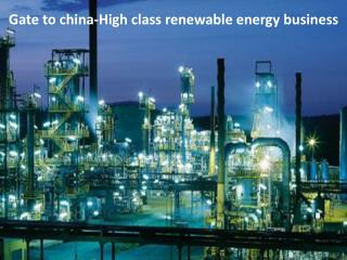 Gate to china-High class renewable energy business