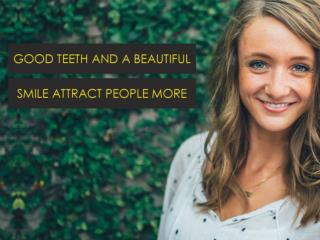 Good Teeth and a Beautiful Smile Attract People More