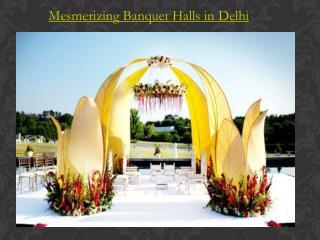 Mesmerizing Banquet Halls in Delhi