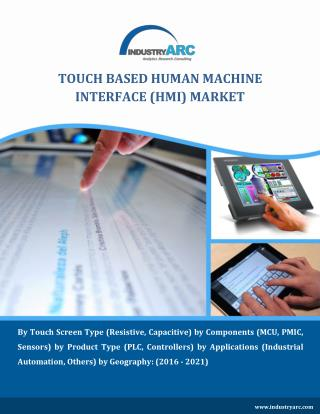 Human Machine Interface (HMI) Market is on Rise with Touch Based Technology
