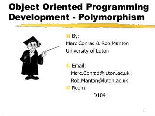 Object Oriented Programming Development - Polymorphism