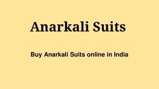Buy Anarkali Suits online in India