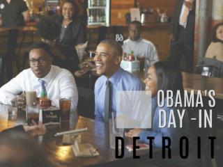Obama's day in Detroit