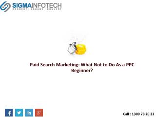 Paid Search Marketing: What Not to Do As a PPC Beginner?