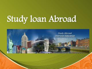 Study loan Abroad : Your passport to fly high in the sky of success