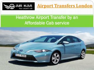 Heathrow airport transfer an affordable cab services