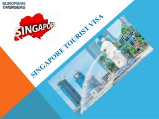 SINGAPORE TOURIST VISA | EUROPEANOVERSEAS