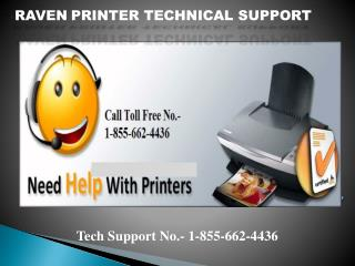 Dial 1-855-662-4436#Raven  printer contact support number