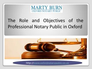 The Role and Objectives of The Professional Notary Public in Oxford