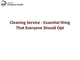 Cleaning Service - Essential thing That Everyone Should Opt