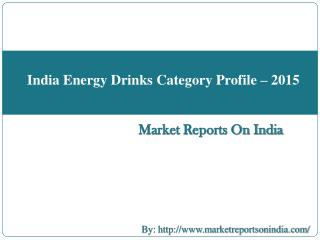 India Energy Drinks Category Profile – 2015