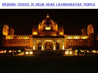Wedding venues in Delhi near Laxminarayan Temple